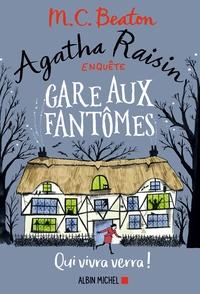 Agatha Raisin enquête Tome 14 - Gare aux fantômes